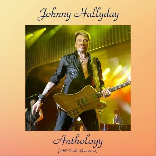 Johnny Hallyday Anthology (All Tracks Remastered) by Johnny Hallyday