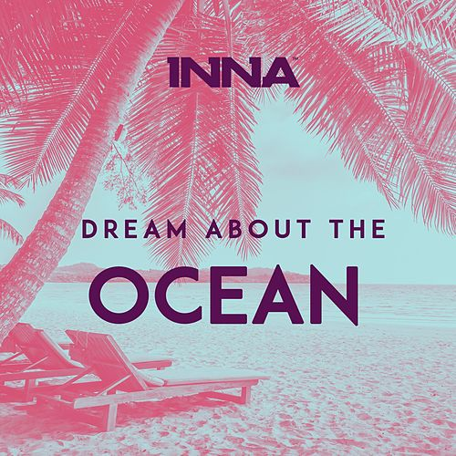 Dream About the Ocean de Inna