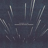 December 13, 2017: Geminid Meteor Shower by Sleeping At Last