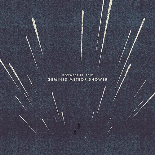 December 13, 2017: Geminid Meteor Shower de Sleeping At Last