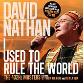 I Used to Rule the World (Expanded Edition) - The 432hz Masters by David Nathan