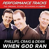 When God Ran (Premiere Performance Plus Track) by Phillips, Craig & Dean