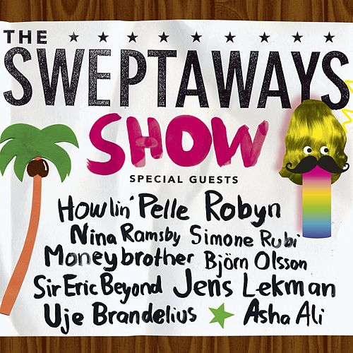 Play & Download The Sweptaways Show by Various Artists | Napster