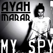 Play & Download My Spy by Ayah Marar | Napster