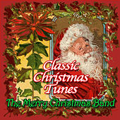 Play & Download Classic Christmas Tunes by The Merry Christmas Band | Napster