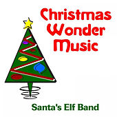 Christmas Wonder Music by Santa's Elf Band
