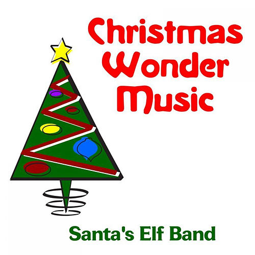 Play & Download Christmas Wonder Music by Santa's Elf Band | Napster