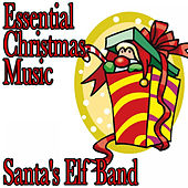 Play & Download Essential Christmas Music by Santa's Elf Band | Napster