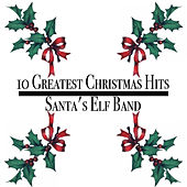 10 Greatest Christmas Hits by Santa's Elf Band