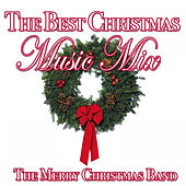 Play & Download The Best Christmas Music Mix by The Merry Christmas Band | Napster