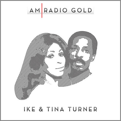 Play & Download AM Radio Gold: Ike & Tina Turner (Remastered) by Ike and Tina Turner | Napster