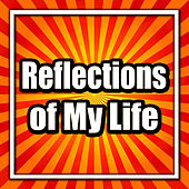 Reflections of My Life by Marmalade