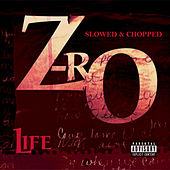 Play & Download Life [Slowed & Chopped] by Z-Ro | Napster