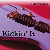 Play & Download Kickin' It by Country Dance Kings   Napster