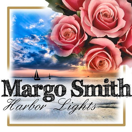 Harbor Lights: Harbor Lights (EP) By Margo Smith