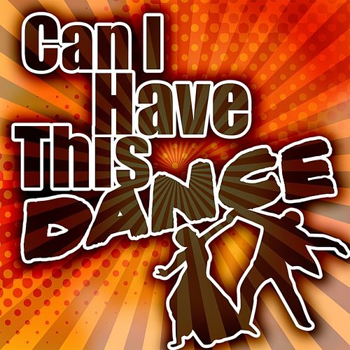 Play & Download Can I Have This Dance by Various Artists | Napster