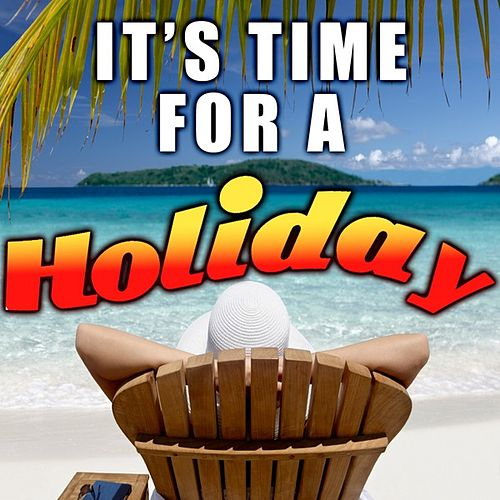 It's Time for a Holiday by Various Artists