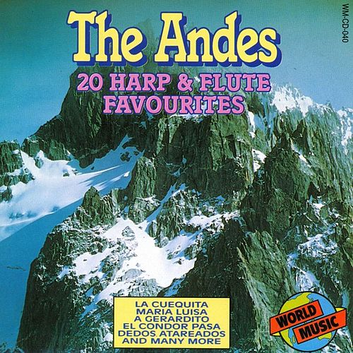 Play & Download The Andes - 20 Harp & Flute Favourites by Peruvian Harp | Napster