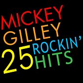 25 Rockin' Hits by Mickey Gilley