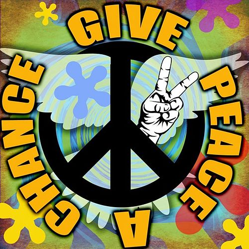 Play & Download Give Peace A Chance by Various Artists | Napster