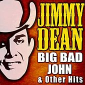 Play & Download Big Bad John & Other Hits by Jimmy Dean | Napster
