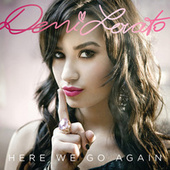 Here We Go Again by Demi Lovato