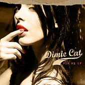 Play & Download Pin Me Up by Dimie Cat | Napster