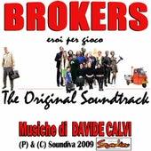 Play & Download Brokers - Eroi per caso  (The Original Soundtrack) by Davide Calvi | Napster