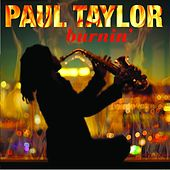 Play & Download Burnin' by Paul Taylor | Napster
