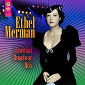 Play & Download Essential Broadway Hits by Ethel Merman | Napster