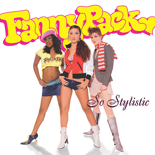 So Stylistic by Fannypack