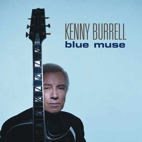 Play & Download Blue Muse by Kenny Burrell | Napster