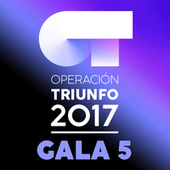 OT Gala 5 (Operación Triunfo 2017) by Various Artists