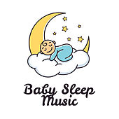 Baby Sleep Music by Bedtime Baby