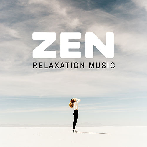 Zen Relaxation Music by Ambient Music Therapy