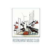 Restaurant Music Club by Restaurant Music Songs