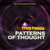 Patterns of Thought (Special Remastered Edition) by Craig Padilla