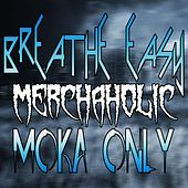 Breathe Easy (feat. Moka Only) by Merchaholic