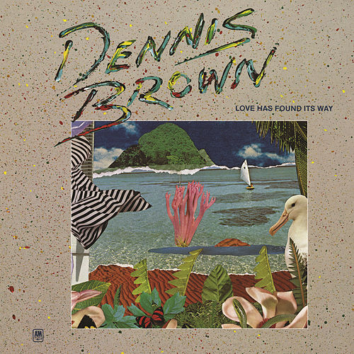 Love Has Found Its Way by Dennis Brown
