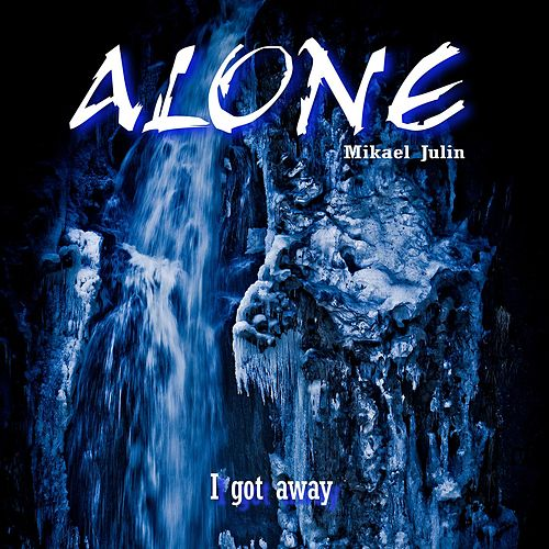 I got away by ALONE Mikael Julin