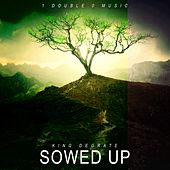 Sowed Up by King DeGrate