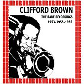 The Rare Recordings, 1953-1955-1956 (Hd Remastered Edition) von Clifford Brown
