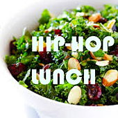Hip-Hop Lunch by Various Artists