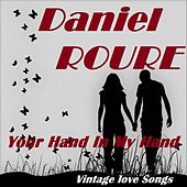 Your Hand in My Hand by Daniel Roure