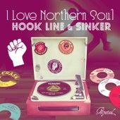 I Love Northern Soul... Hook Line & Sinker by Various Artists