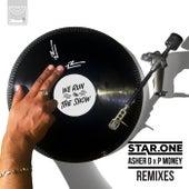 We Run The Show (Star.One X Asher D. X P Money / Remixes) by P-Money