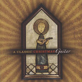 Play & Download A Classic Christmas: Guitar by Rodrigo Rodriguez | Napster