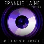 50 Classic Tracks Vol 2 di Frankie Laine