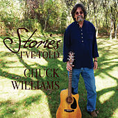 Stories I've Told by Chuck Williams