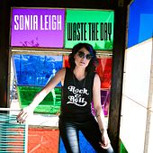 Waste the Day by Sonia Leigh